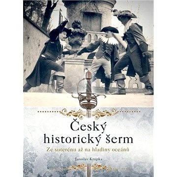 Český historický šerm (978-80-264-0322-7)