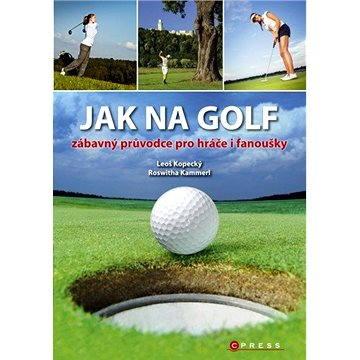 Jak na golf (978-80-264-0432-3)