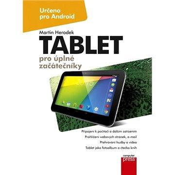 Tablet pro úplné začátečníky (978-80-251-4333-9)