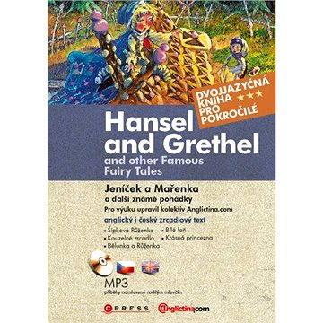 Jeníček a Mařenka a další známé pohádky - Hansel and Grethel… (978-80-251-3765-9)
