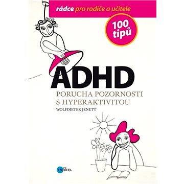 ADHD - 100 tipů pro rodiče a učitele (978-80-266-0158-6)