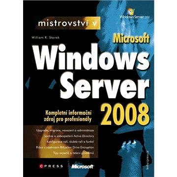 Mistrovství v Microsoft Windows Server 2008 (978-80-251-2158-0)