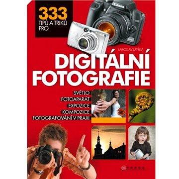 333 tipů a triků pro digitální fotografii (978-80-251-2210-5)
