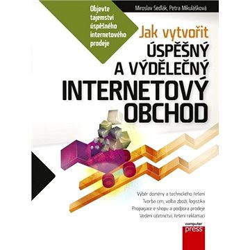 Jak vytvořit úspěšný a výdělečný internetový obchod (978-80-251-4383-4)