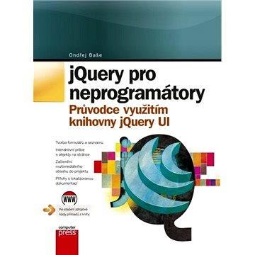 jQuery pro neprogramátory (978-80-251-3750-5)