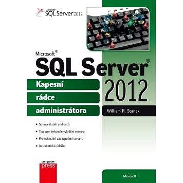 Microsoft SQL Server 2012 - Kapesní rádce administrátora (978-80-251-3797-0)