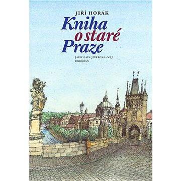 Kniha o staré Praze (978-80-736-3208-3)