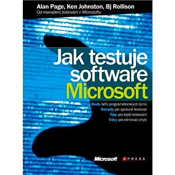 Jak testuje software Microsoft (978-80-251-2869-5)