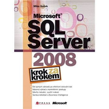 Microsoft SQL Server 2008 (978-80-251-2466-6)