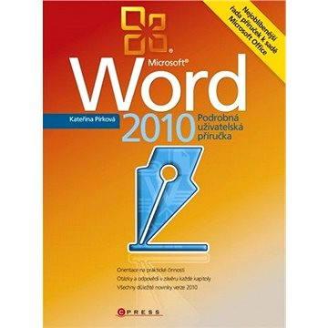 Microsoft Word 2010 (978-80-251-3925-7)