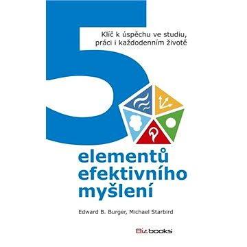 5 elementů efektivního myšlení (978-80-265-0194-7)