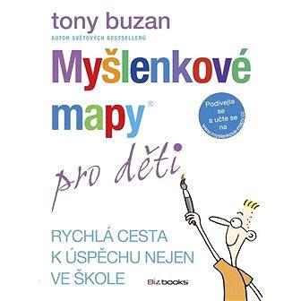 Myšlenkové mapy pro děti - Efektivní učení (978-80-265-0263-0)