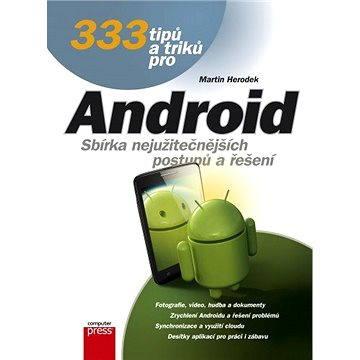 333 tipů a triků pro Android (978-80-251-4310-0)