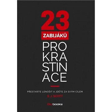 23 zabijáků prokrastinace (978-80-265-0272-2)