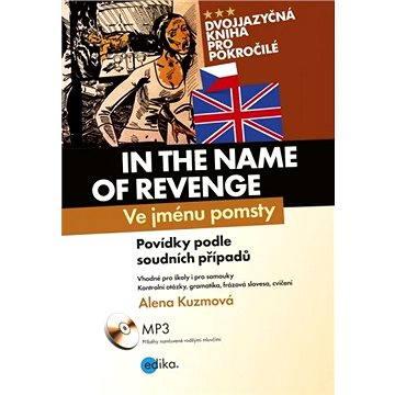 Ve jménu pomsty - In the Name of Revenge (978-80-266-0170-8)