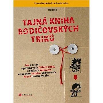 Tajná kniha rodičovských triků (978-80-264-0003-5)