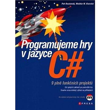 Programujeme hry v jazyce C# (978-80-251-3355-2)