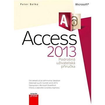 Microsoft Access 2013 Podrobná uživatelská příručka (978-80-251-4125-0)