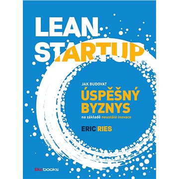 Lean Startup (978-80-265-0389-7)