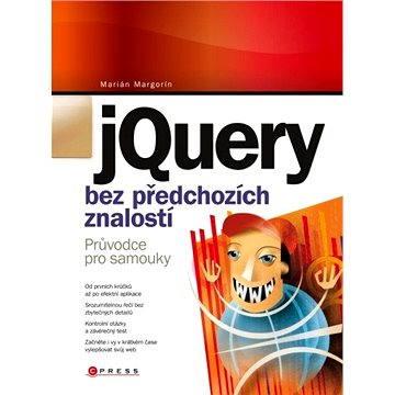 jQuery bez předchozích znalostí (978-80-251-3379-8)