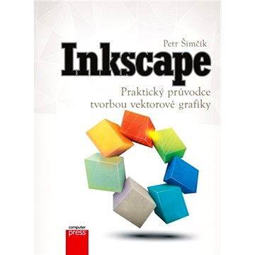 Inkscape – Praktický průvodce tvorbou vektorové grafiky (978-80-251-3813-7)