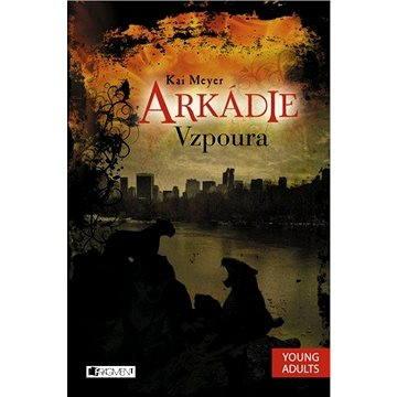 Arkádie - Vzpoura (978-80-253-2350-2)