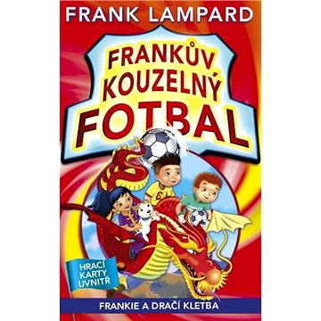 Frankův kouzelný fotbal 7 - Frankie a dračí kletba (978-80-264-0845-1)