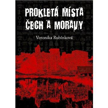 Prokletá místa Čech a Moravy (978-80-742-8082-5)
