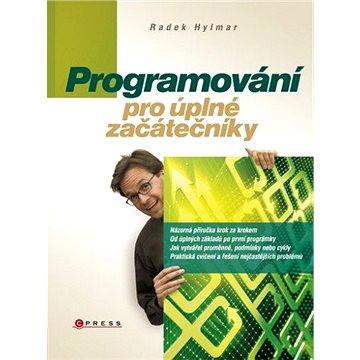 Programování pro úplné začátečníky (978-80-251-2129-0)