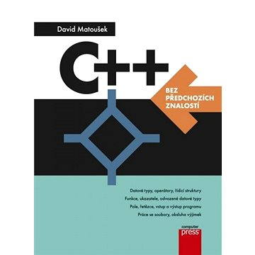 C++ bez předchozích znalostí (978-80-251-4640-8)