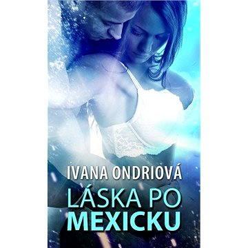 Láska po mexicku (978-80-269-0012-2)