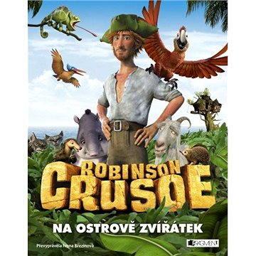 Robinson Crusoe - Na ostrově zvířátek (978-80-253-2671-8)