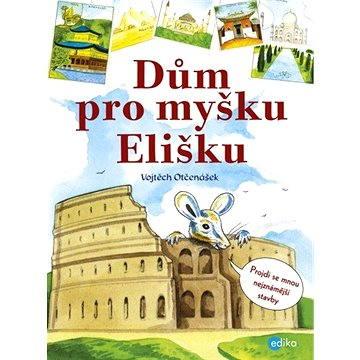 Dům pro myšku Elišku (978-80-266-0906-3)