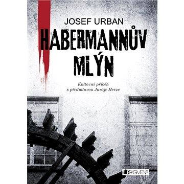 Habermannův mlýn (978-80-253-2729-6)