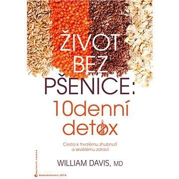 Život bez pšenice: 10denní detox (978-80-746-2961-7)
