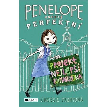 Penelope - prostě perfektní: Projekt Nejlepší kamarádka (978-80-253-2778-4)