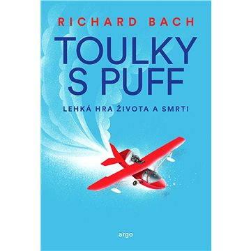 Toulky s Puff. Lehká hra života a smrti (9788025718162)