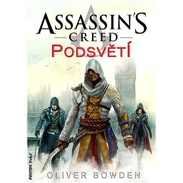 Assassins Creed: Podsvětí (978-80-739-8345-1)