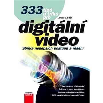 333 tipů a triků pro digitální video (978-80-251-3746-8)