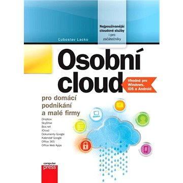 Osobní cloud pro domácí podnikání a malé (978-80-251-3744-4)