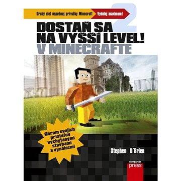 Dostaň sa na vyšší level v Minecrafte [SK] (978-80-251-4704-7)