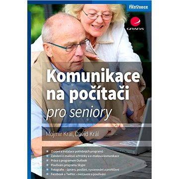Komunikace na počítači pro seniory (978-80-247-5812-1)