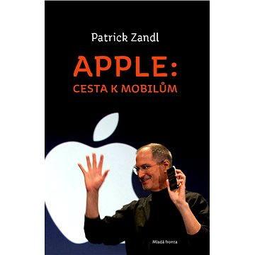 Apple: cesta k mobilům (978-80-204-2641-3)