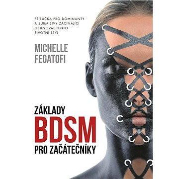 Základy BDSM pro začátečníky (978-80-755-7018-5)