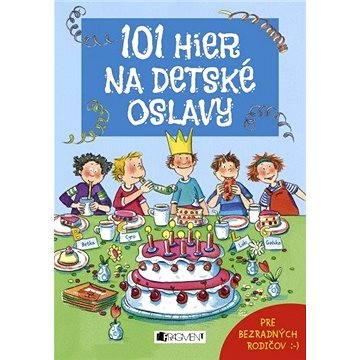 101 hier na detské oslavy (978-80-564-0155-2)