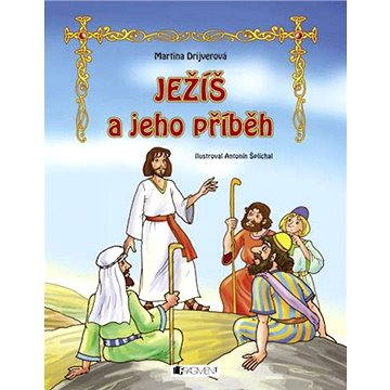 Ježiš a jeho príbeh (SK) (978-80-808-9333-0)