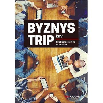 Byznys trip (978-80-265-0549-5)