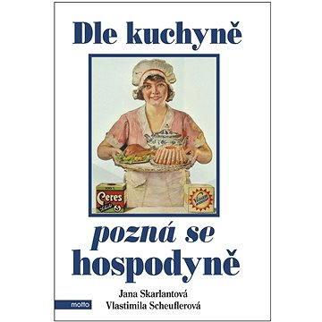 Dle kuchyně pozná se hospodyně (978-80-267-0794-3)