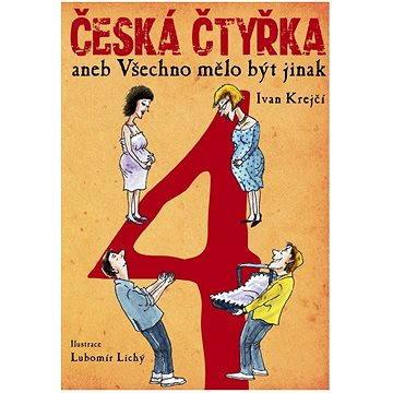Česká čtyřka aneb Všechno mělo být jinak (978-80-750-5598-9)