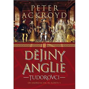 Dějiny Anglie: Tudorovci (978-80-750-7629-8)